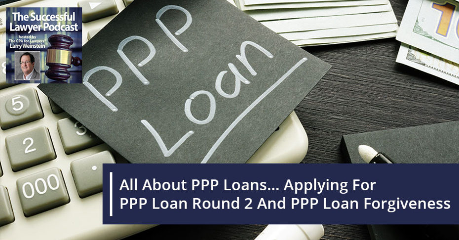 All About PPP Loans...Applying For PPP Loan Round 2 And ...